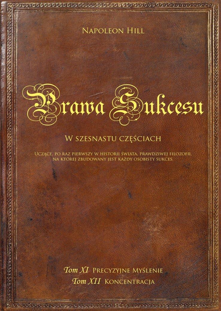 Okładka Książki Prawa Sukcesu. Tom XI Precyzyjne Myślenie i Tom XII Koncentracja
